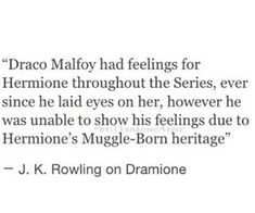 Well I didn't know that!!! I still don't ship dramione though, Draco was so mean to Hermione the whole series, and she loved Ron that's all there is to it