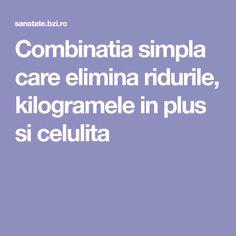 Combinatia simpla care elimina ridurile, kilogramele in plus si celulita Diet