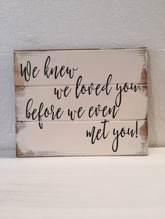 We knew we loved you before we even met you wood sign nursery sign adoption sign girls room ideas new baby gift boys room ideas DIY Wood Signs Adoption Baby Boys Gift girls Ideas Knew loved met Nursery Room Sign Wood Diy Wood Signs, Painted Wood Signs, Hand Painted, Rustic Signs, Baby Design, Signs For Mom, Scripture Signs, Bible Verses, Nursery Signs