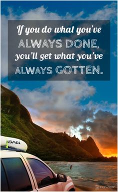 If you do what you've always done, you'll get what you've always gotten. #lifequotes #quotes #inspiration #inspirationalquotes #life #motivation #travel #paddleboard