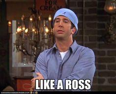 Like A Ross.