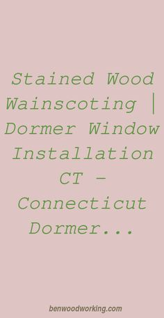 stained wood wainscoting | Dormer Window Installation CT – Connecticut Dormer Window Contractor ... | Wainscoting Panels | 70S Wood Paneling | Cheap Interior Wall Paneling | Images Of Paneled Walls. #portrait #Dining Room-Living Room Remodel Paneled Walls, Wood Panel Walls, Woodworking Terms, Woodworking Projects, Cheap Interior Wall Paneling, Paneling Makeover, Ct Connecticut, Painting Wood Paneling, Wainscoting Panels