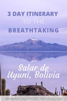 This 3 Day Itinerary to the Breahttaking Salar de Uyuni, Bolivia allows you to see untouched nature, remote lakes and the otherworldly salt flats of Uyuni. #salardeuyuni #bolivia #saltflatsofuyuni