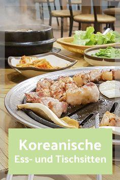 Koreanische Ess- und Tischsitten und Tabus - Asia On Demand Seoul Korea, Korean Food, Asian Recipes, Chicken, Restaurants, Breakfast, Travel Goals, Travelling, Blog