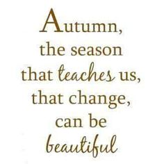 Some of poets share their love for Autumn with these quotes. Best sayings have been tagged as 11 Best Autumn Quotes - Best Sayings About Autumn! Positive Quotes, Motivational Quotes, Inspirational Quotes, The Words, Great Quotes, Quotes To Live By, Autumn Quotes And Sayings, Autumn Quotes Cozy, Fall Season Quotes