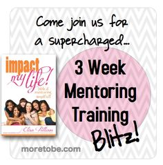 Its a 3 Week Blitz: Join the Next Mentoring Training Group - More to Be