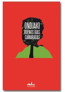 Buenos días camaradas, Ondjaki Otoño, 2013.