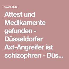 Attest und Medikamente gefunden - Düsseldorfer Axt-Angreifer ist schizophren  -  Düsseldorf -  Bild.de