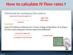 Ipad Notes Discover How to calculate IV flow rates ?The formula for working out flow rates is: volume (ml) X drop factor (gtts / ml) . Nursing Iv, Nursing Math, College Nursing, Nursing School Notes, Nursing Students, Nursing Schools, Medical Students, Nursing Calculations, Dosage Calculations