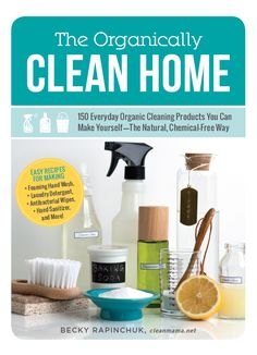 Want to make the cleaners for your spring cleaning? Pre-order The Organically Clean Home: 150 Everyday Organic Cleaning Products You Can Make Yourself--The Natural, Chemical-Free Way by Clean Mama Cleaners Homemade, Diy Cleaners, Household Cleaners, Household Tips, Cleaning Recipes, Cleaning Hacks, Cleaning Schedules, Cleaning Supplies, Cleaning Checklist