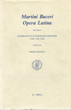 Opera Latina: Enarrtio in Evangelion Iohannis, Martini Buceri www.amazon.com/shops/JerseyGirlBooks