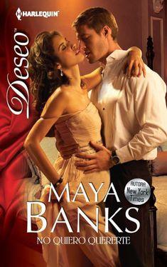 Maya Banks - Serie Embarazo y pasión 04 - No quiero quererte
