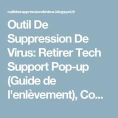 Outil De Suppression De Virus: Retirer Tech Support Pop-up (Guide de l'enlèvement), Comment faire pour supprimer Tech Support Pop-up