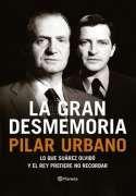 DescargarLa gran desmemoria - Pilar Urbano - [ EPUB / MOBI / FB2 / LIT / LRF / PDF ]