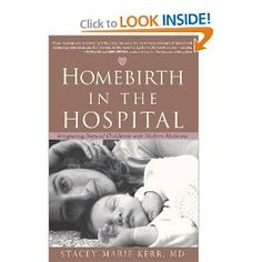 Can't wait to read this - I was lucky to have UPenn Hospital midwives who helped me -Homebirth in the Hospital: Integrating Natural Childbirth with Modern Medicine