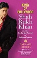 King of Bollywood : Shah Rukh Khan and the Seductive World of Indian Cinema (English) - Buy King of Bollywood : Shah Rukh Khan and the Seductive World of Indian Cinema (English) by Anupama Chopra Online at Best Prices in India - Flipkart.com