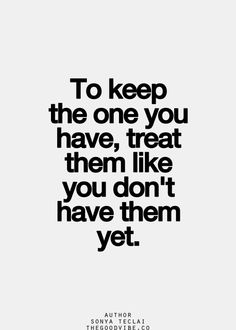 to keep the one you have