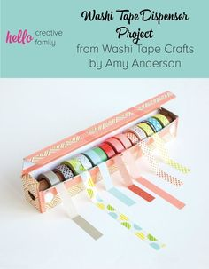 Washi Tape Dispenser Project from Washi Tape Crafts by Amy Anderson