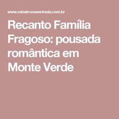 Recanto Família Fragoso: pousada romântica em Monte Verde