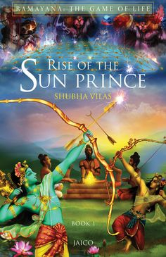 Title:Rise of the Sun Prince Series:Ramayana - The Game of Life #1 Author:Shubha Vilas Publisher:Jaico Publishing House Pages:256 Paperback Genre: Mythology | Ramayana Release : Decem...