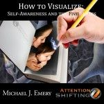 How to Visualize - Creative Visualization Techniques for Mental Imagery - http://www.michaeljemery.com/creative-visualization-techniques/