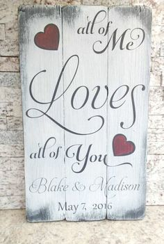Personalized wedding sign All of Me Loves All of You Rustic Elegant upcycled rec. - Life with Alyda Personalized wedding sign All of Me Loves All of You Rustic Elegant upcycled rec. Reclaimed Wood Signs, Diy Wood Signs, Rustic Wood Signs, Thoughtful Wedding Presents, Wood Wedding Signs, Realtor Gifts, New Home Gifts, Wedding In The Woods, Personalized Signs