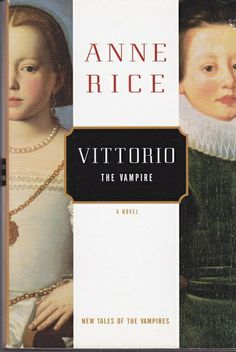 Anne Rice Vittorio love this book sadly I lost it :(
