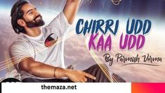Chidi Udd Kaa Udd Lyrics from Parmish Verma's New Punjabi Song. This song is sung by Parmish Verma. Music composed by M Vee Music, while it's written by Laddi Chahal. This video directed by Parmish Verma. All Lyrics, Song Lyrics, Song Hindi, Hindi Video, Audio Songs, Music Composers, Video New, Film Industry, News Songs