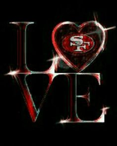 I LOVE MY NINERS.... YES I DO!!!  I LOVE MY NINERS...  WHAT ABOUT YOU?