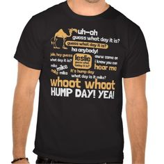 Hump Day T-shirt, love that commercial.