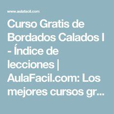 Curso Gratis de Bordados Calados I - Índice de lecciones | AulaFacil.com: Los mejores cursos gratis online
