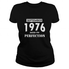 Cool 09 September 1976 September 09  Born Birthday Aged to Perfection T Shirt Hoodie Shirt VNeck Shirt Sweat Shirt Youth Tee for womens and Men T shirts