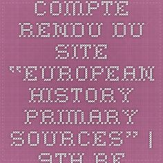 "Compte rendu du site ""European History Primary Sources"" – h-europe Primary Sources, European History, Book Quotes"