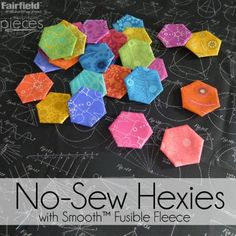 No-Sew Hexies with Smooth™ Fusible Fleece