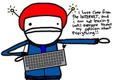 I have come from THE INTERNET
