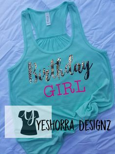 Hey, I found this really awesome Etsy listing at https://www.etsy.com/listing/542662271/birthday-girl-tank-birthday-tank-top