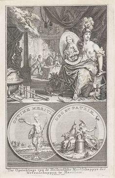 Simon Fokke | Allegorie op de oprichting van de Hollandsche Maatschappij der Wetenschappen, 1752, Simon Fokke, 1752 | Allegorie op de oprichting van de Hollandsche Maatschappij der Wetenschappen te Haarlem op 21 mei 1752. Boven Minerva met een portret van de beschermheer Willem V, op de achtergrond een bijeenkomst van wetenschappers. Onder de zijden van een gedenkpenning met naakte Waarheid met zon op hoofd, houdt in linkerhand een palmtak en in rechterhand een olijfkrans; op achtergrond…