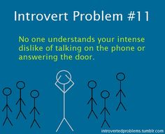 Introvert problem...luckily not as bad...