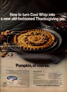 Share Tweet + 1 Mail How to turn Cool Whip into a new old-fashioned Thanksgiving pie What's new about our old-fashioned pumpkin pie? Why ...