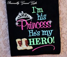 Military I'm His Princess and He's My Hero with Combat boots Embroidered Shirt or Bodysuit-Daughter-Daddy's Girl-Army-Marines-Air Force-Navy by PersonallyGraced, $25.00