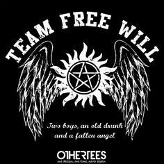 """""""Team Free Will"""" by JDCUK Shirt on sale until 06 May on http://othertees.com #supernatural Weekly free tee winners are now live at http://www.othertees.com/othertees/win_free_tees/"""