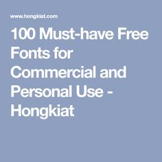 100 Must-have Free Fonts for Commercial and Personal Use - Hongkiat