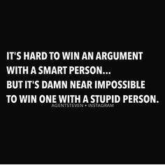 """@phuckyoquote on Instagram: """"@Agentsteven: LOL! Tag an impossible person to win an argument with  If you're not following @AgentSteven yet, you're missing out on one of the most influential pages out there!"""""""
