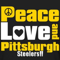 peace love and pittsburgh steelers<3