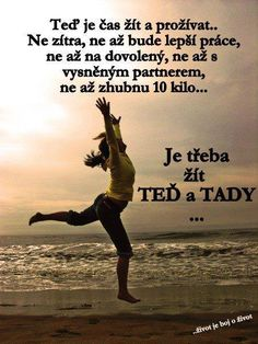 Ted' a hned Story Quotes, True Words, Motto, True Stories, Quotations, Cool Photos, Poems, Mindfulness, Advice