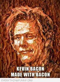 funny kevin bacon made of bacon