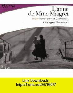 LAmie De Madame Maigret (French Edition) (9782070785551) Georges Simenon , ISBN-10: 2070785556  , ISBN-13: 978-2070785551 ,  , tutorials , pdf , ebook , torrent , downloads , rapidshare , filesonic , hotfile , megaupload , fileserve