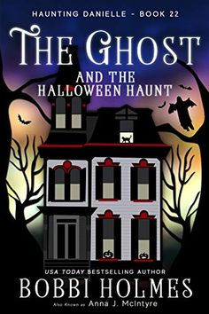 Free eBook The Ghost and the Halloween Haunt (Haunting Danielle Book Author Bobbi Holmes , Anna J McIntyre , et al. Halloween Books, Halloween Haunted Houses, Cozy Mysteries, Two Spirit, Books Everyone Should Read, Book Posters, Mystery Novels, Book Themes, Free Ebooks