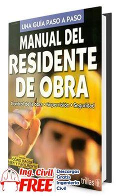 Manual del Residente de Obra - Control de Obra, Supervicion, Seguridad - CivilFree.Com | Ingeniería Civil | Descargas Gratis | La Web que el Ingeniero Civil Busca