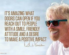 It's amazing what Doors can open if you reach out to people with a smile, friendly attitude and a disire to make a positive impact